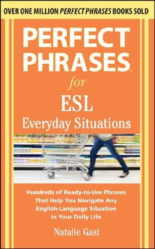 Perfect Phrases for ESL Everyday Situations: With 1,000 Phrases