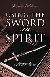 Using the Sword of the Spirit, Jacqueline J. Mortenson, 1478702125