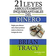 21 leyes absolutamente inquebrantables del dinero by BRIAN TRACY (2014-08-02)