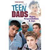 Teen Dads: Rights, Responsibilities & Joys
