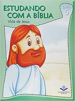 Vida de Jesus - Volume 5. Coleção Estudando com a Bíblia