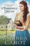 A Borrowed Dream (Cimarron Creek Trilogy Book #2)