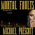Mortal Faults: Sinclair & McCallum, Book 2 | Michael Prescott