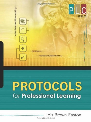 Protocols for Professional Learning (The Professional Learning Community Series) (PLC)
