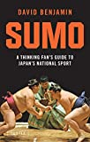 Sumo: A Thinking Fan's Guide to Japan's National