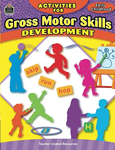 Activities for Gross Motor Skills Development Early -