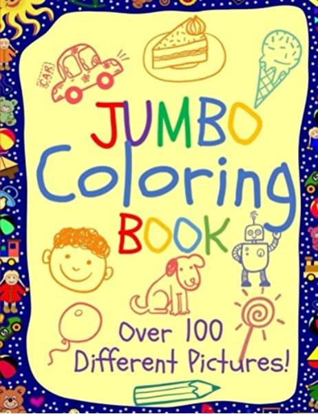 Jumbo Coloring Book Jumbo Coloring Books For Kids Giant Coloring Book For Children Super Cute Coloring Book For Boys And Girls Jumbo Coloring And Activity Books Books Busy Hands 9781974223596 Amazon Com Books