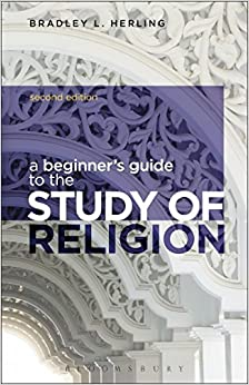 A Beginner's Guide to the Study of Religion by Bradley L. Herling (2015-12-03)