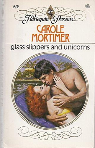 Glass Slippers & Unicorns (Harlequin Presents, No 939)