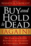 Buy and Hold Is Dead (Again), Kenneth R. Solow, 1600376207