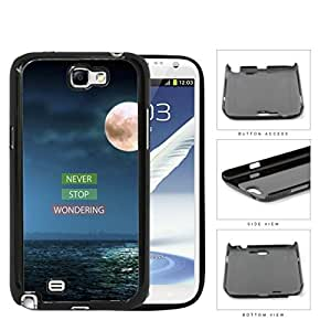 Never Stop Wondering Moonlight Oceanview Hard Plastic Snap On Cell Phone Case Samsung Galaxy Note 2 II N7100