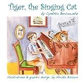 Tiger, the Singing Cat, Cynthia Susan Bercowetz, 0970843046
