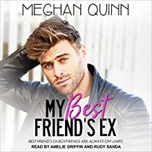 My Best Friend's Ex Audiobook by Meghan Quinn Narrated by Rudy Sanda, Amelie Griffin
