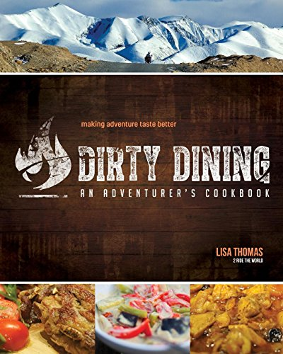Dirty Dining: An Adventurer's Cookbook (Down Dirty Pictures)