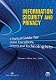 img - for Information Security and Privacy: A Practical Guide for Global Executives, Lawyers and Technologists book / textbook / text book
