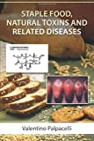 Staple Food, Natural Toxins and Related Diseases, Valentino Palpacelli, 1477470549