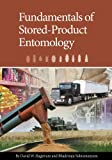 Fundamentals of Stored Product Entomology, Hagstrum, David W. and Subramanyam, Bhadriraju, 1891127500