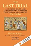 Image of The Last Trial: On the Legends and Lore of the Command to Abraham to Offer Isaac as a Sacrifice (Jewish Lights Classic Reprint)