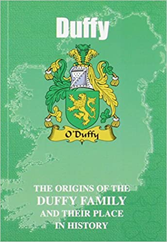 Duffy: The Origins of the Clan Duffy and Their Place in Celtic History (Irish Clan Mini-book)
