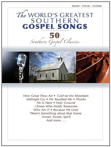 The World's Greatest Southern Gospel Songs: P/V/G