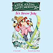 It's Snow Joke: Katie Kazoo, Switcheroo #22 | Nancy Krulik
