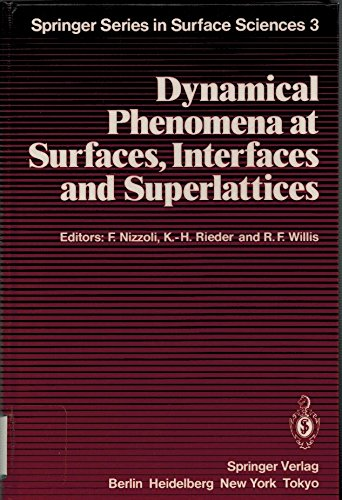 Dynamical Phenomena at Surfaces, Interfaces and Superlattices: Proceedings of an International Summer School at the Ettore Majorana Centre, Erice, ... 1984 (Springer Series in Surface Sciences)