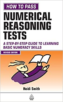 How to Pass Numerical Reasoning Tests: A Step-by-Step Guide to Learning Key Numeracy Skills, Intermediate Level (Careers & Testing)