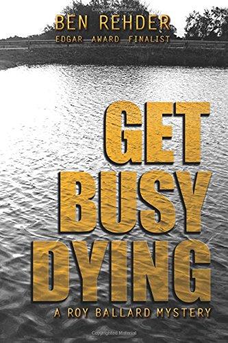 Get Busy Dying (Roy Ballard Mysteries) (Volume 2) pdf epub