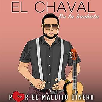 Me Falta Tu Amor by El Chaval De La Bachata on Amazon Music - Amazon com