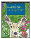 GARDENING IN DEER COUNTRY (Brick Tower Press Garden Guide)