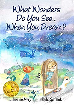 What Wonders Do You See... When You Dream? by [Avery, Justine]
