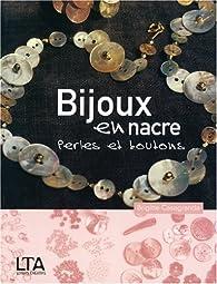 Bijoux en nacre : Perles et boutons par Brigitte Casagranda