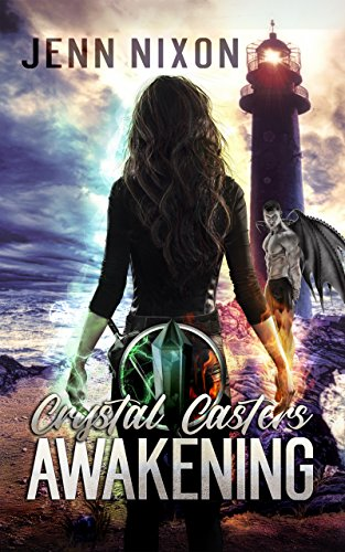 Crystal Casters: Awakening (The Crystal Casters Series Book 1)
