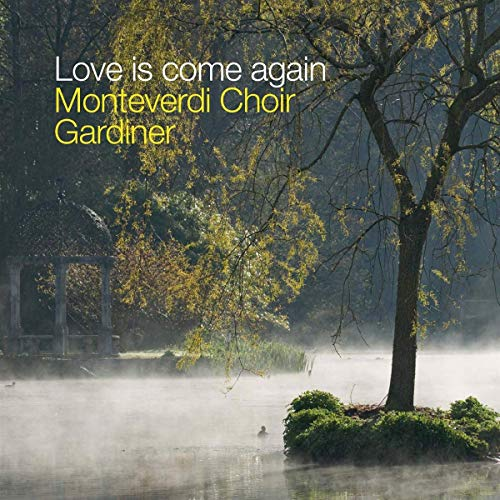 Monteverdi Choir: Love is Come Again - Music for the Springhead Easter Play