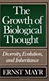 The Growth of Biological Thought, Ernst W. Mayr, 0674364465