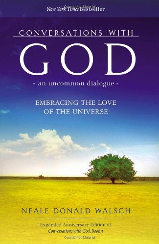 Download Conversations with God, An Uncommon Dialogue: Embracing the Love of the Universe (Expanded Anniversary Edition of Conversations with God) PDF