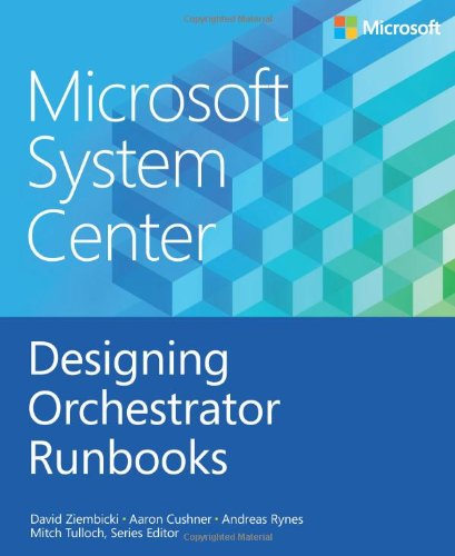 Microsoft System Center: Designing Orchestrator Runbooks by Aaron Cushner , Andreas Rynes , David Ziembicki, Publisher : Microsoft Press
