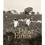 Pabst Farms: The History of a Model Farm
