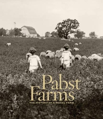 pabst-farms-the-history-of-a-model-farm