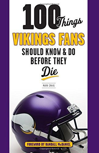 100 Things Vikings Fans Should Know And Do Before They Die  100 Things   Fans Should Know