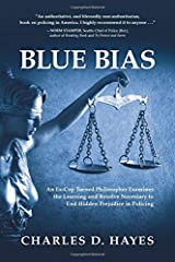 Blue Bias: An Ex-Cop Turned Philosopher Examines the Learning and Resolve Necessary to End Hidden Prejudice in Policing Paperback