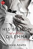 His Billion-Dollar Dilemma (Guide to Love)
