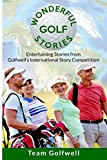 tiger woods an american master - Wonderful Golf Stories: Entertaining Stories from Golfwell's International Story Competition