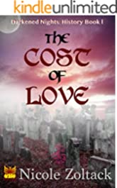 The Cost of Love (Darkened Nights: History Book 1)