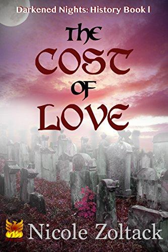 The Cost of Love (Darkened Nights: History Book 1)