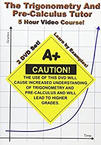 The Trigonometry and Pre-Calculus Tutor - 2 DVD Set! - 5 Hour Course!