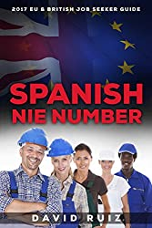 Spanish NIE Number: (Living in Spain) The 2017 Definitive Guide for EU and British Job Seekers