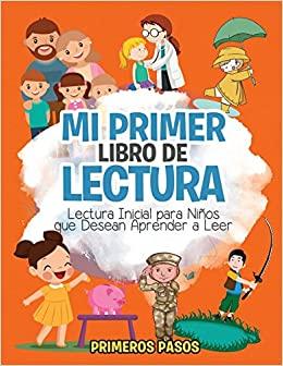 Mi Primer Libro de Lectura: Lectura Inicial para Niños que Desean Aprender a Leer (Spanish Edition): Primeros Pasos, Editorial Imagen: 9781640810358: ...