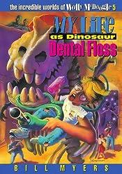 My Life as Dinosaur Dental Floss (The Incredible Worlds of Wally McDoogle #5)
