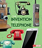 The Invention of the Telephone (World-Changing Inventions)